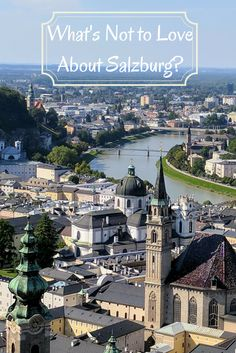 A few of the many reasons why we fell madly in love with Salzburg and why everyone should visit this city.