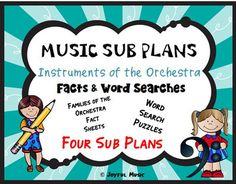 *** $3.00 *** Overview: This product includes four easy Music Sub Plans for 2nd - 5th. Each lesson is built around students learning some facts about an Instrumental Family of the Orchestra. Each Music Sub plan includes a fact sheet and a word search puzzle (with answer keys) using words from the Instrumental Family fact sheet.