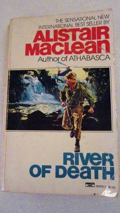 River of Death 1983 Alistair MacLean Title: River of Death Edition: First Fawcett Crest edition April 1983 Cover type: Paperback Author: Alistair MacLean copyright: This copy Publisher: Fawcett Crest, New York ISBN: Alistair Maclean, Adventure Novels, Star Wars, Lost City, Book Authors, Vintage Books, The Ordinary, Les Oeuvres, Book Covers