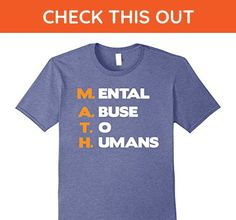 Mens Funny Math Lover Mental Abuse To Humans T Shirt Gifts Men  Large Heather Blue - Math science and geek shirts (*Amazon Partner-Link)