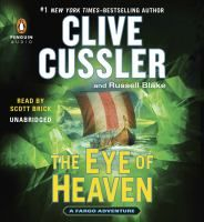 Audiobook: The eye of heaven / Clive Cussler, with Russell Blake.