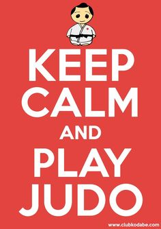 Keep calm and play judo! Visit http://www.budospace.com/category/judo/ for discount Judo supplies!