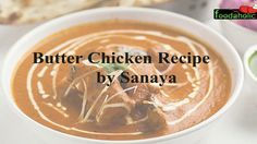 Awesome World's best Butter Chicken Recipe by Sanaya|Famous Non- Veg Dish |Foodaholic Check more at https://epicchickenrecipes.com/butter-chicken-recipe/worlds-best-butter-chicken-recipe-by-sanayafamous-non-veg-dish-foodaholic/