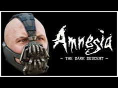 Bane Plays Amnesia