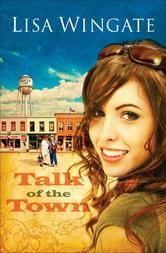 "(By Bestselling, Award-Winning Author Lisa Wingate! Publishers Weekly: ""…a light and entertaining story of life in a small town with Texas-sized charm."")"
