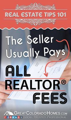 The Seller Pays Realtor Fees - http://www.greatcoloradohomes.com/blog/who-pays-the-realtor-fees-in-a-real-estate-transaction.html via @coloradopics #realestate #realtor #commission