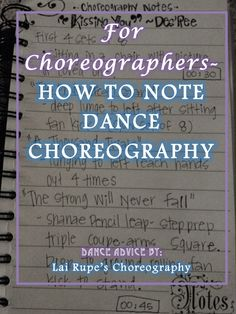 FOR CHOREOGRAPHERS - HOW TO NOTE DANCE CHOREOGRAPHY / MUST READ ARTICLE if you are a dance choreographer! <3
