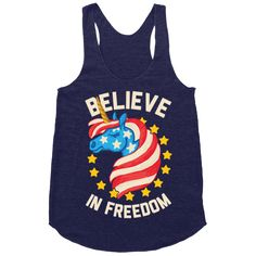Believe In Freedom - Unicorns and freedom: both awesome, and both 100% real. This design is guaranteed to contain one of the most patriotic unicorns anyone has ever seen, all the better to share truth, justice, and the American way with everyone who sees it! American Unicorns, unite!