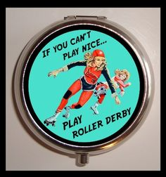 If You Can't Play Nice Play Roller Derby by sweetheartsinner, $7,50