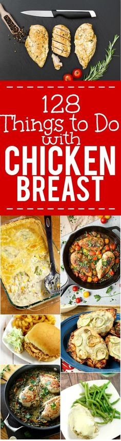 128 Chicken Breast Recipes perfect for using up that chicken breast in your freezer.Epic collection of 128 of the best quick, easy, and delicious Chicken Breast Recipes from soups and salads to entrees and casseroles. No more boring chicken breast!
