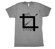 Oh, Crop Tee. Printed on the best looking, ultra comfy tri-blend crew neck t-shirt available.