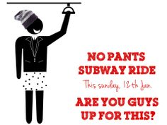 "Are you guys up for the ""No Pants Subway Ride"" this Sunday, Jan 12. on subway trains across the hub? If you do, don't forget to cover up your head with SIJJL winter hats! At least, keep your head nice and cozy!   ""Created by Improv Everywhere in New York City in 2002, this annual event now occurs each January in cities around the world."" ~ boston.com  Our holiday offer is still running. Catch our SIJJL hats at shop.sijjl.com/ and use the discount code ""countdown2014"""