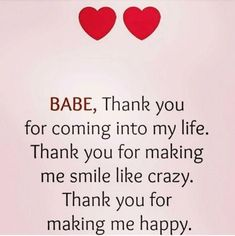 """Inspirational Love Quotes: Love Sayings Thank you Making me Happy Love Love Quotes about love messages """"BABE, Thank you for coming into my life. Thank you for making me smile like crazy. Thank you for making me happy."""" Love quotes of the day Cute Love Quotes, Soulmate Love Quotes, Inspirational Quotes About Love, Love Quotes For Her, Romantic Love Quotes, Love Yourself Quotes, Thank You For Loving Me, Love Quotes For Couples, Making Love Quotes"""