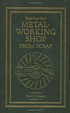 Build Your Own Metal Working Shop From Scrap (Complete 7 Book Series) by David J. Gingery, http://www.amazon.com/dp/1878087355/ref=cm_sw_r_pi_dp_mKbPrb02F636M