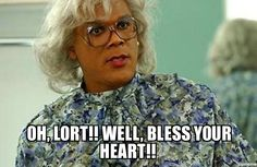 LoL! Love Madea! Madea Humor, Madea Funny Quotes, Funny Relatable Memes, Bitch Quotes, Funny Humor, Life Quotes, Ratchet Quotes, Madea Movies, Down South
