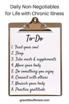 It's easy to let the important things slip when we're in a #flare or our #chronicillness has us down for the count. It's important to establish a list of things you'll do each day - No Matter What! Here's a list of 8 to get you started!