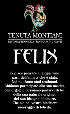 Felix is on of the best chianti, it is organically produced by Micha in fattoria Montiano located in San Paolo in Chianti