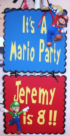 What a way to celebrate a birthday with a customized banner. This banner can be made to match your child's birthday theme for anything that they may be in to...Or you can make a banner you can use over and over. This is a sample of a Welcome Mario Party Door Sign. What a way to greet your guests!!
