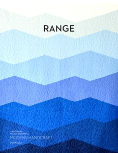 The Range Quilt is the first quilt in my solid series, designs focused on solid fabrics and negative space. Range can mean a mountain range in the distance or a range of complimentary colors. Vi…