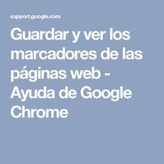 Guardar y ver los marcadores de las páginas web - Ayuda de Google Chrome