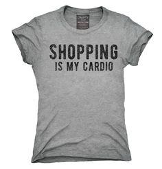 Shopping Is My Cardio Shirt, Hoodies, Tanktops