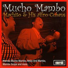 Relax And Mambo - Machito & His Afro-Cubans