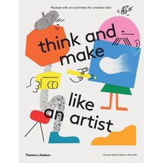 Booktopia has think and make like an artist, Art activities for creative kids! by Claudia Boldt. Buy a discounted Paperback of think and make like an artist online from Australia's leading online bookstore. Graphic Design Posters, Graphic Design Illustration, Graphic Design Inspiration, Kids Graphic Design, Collage Illustration, Design Graphique, Art Graphique, Artist Art, Artist At Work