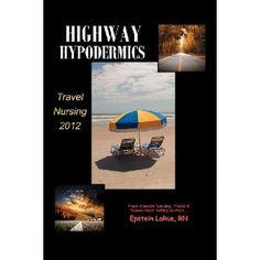 Highway Hypodermics: Travel Nursing 2012 (Paperback)  http://like.best-hometheaters.com/redirector.php?p=1935188437  1935188437