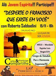 """A Mocidade do Lar Francisco de Assis Convida para o Evento """"DESPERTE O FRANCISCO QUE EXISTE EM VOCÊ"""" - Macaé - RJ - http://www.agendaespiritabrasil.com.br/2015/11/11/a-mocidade-do-lar-francisco-de-assis-convida-para-o-evento-desperte-o-francisco-que-existe-em-voce-macae-rj/"""