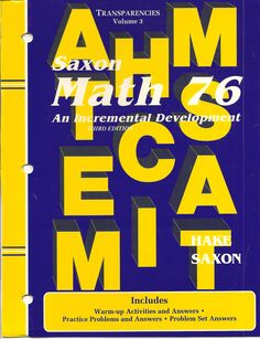 Saxon Math 76 Transparencies  Grade Level: 7  Item #: SX1565774620B Retail Price: $50.00 Our Price: $25.00      Saxon Math 76 Volume 3 Transparencies 3rd edition. This is in a 3 Ring Binder