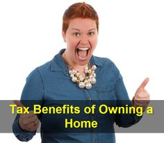 If you look at the various tax benefits of owning a home you would rather feel incentivised than challenged.