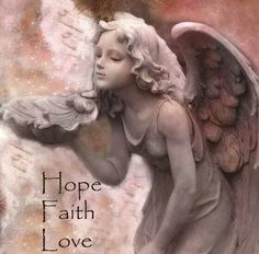 Hope, Faith, Love. .