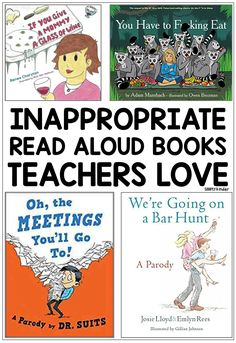 Completely Inappropriate Read Aloud Books Teachers Love  - Totally just for fun!
