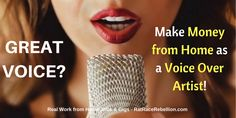 Great Voice? Make Money from Home as a Voice Over Artist! - RatRaceRebellion.com