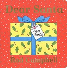 Title: Dear Santa by Rod Campbell Why do we love it? It's Rod Campbell's Christmas version of Dear Zoo but instead of opening boxes to reveal zoo animals, you &#8216…
