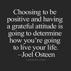 How are you choosing to live your life?