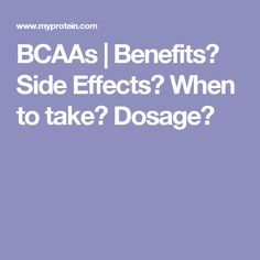 BCAAs | Benefits? Side Effects? When to take? Dosage?