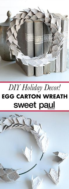 Who would think that something so basic and everyday as paperboard egg cartons could be turned into such a chic wreath?