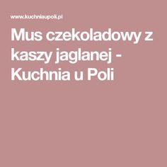 Mus czekoladowy z kaszy jaglanej - Kuchnia u Poli