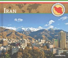 Introduces Iran, describing its history, geography, cities, food, animals, religion, occupations, and system of government.