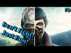 DON'T FIGHT! JUST RUN! Dishonored 2 Ep9