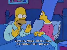 One of my favorite lines from the Simpsons- uterus joke, via The Simpsons :)