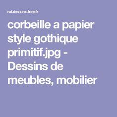 corbeille a papier style gothique primitif.jpg - Dessins de meubles, mobilier