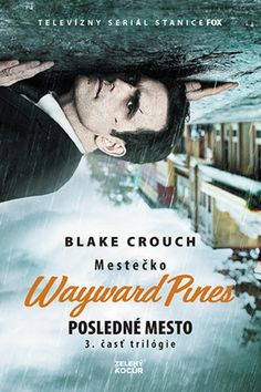 Paperback: Posledné mesto - Mestečko Wayward Pines (Blake Crouch) | bux.sk Persona, Thriller, Books To Read, Pine, Believe, Joker, Reading, Movie Posters, Fictional Characters