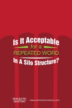 Is It Acceptable For A Repeated Word In A Silo Structure? #SEO via http://semanticmastery.com/is-it-acceptable-for-a-repeated-word-in-a-silo-structure/amp/