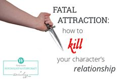 Fatal Attraction: How to Kill Your Character's Relationship   #Psychology & Storycraft at www.writerology.net