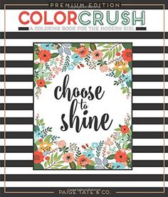Introducing Color Crush An Adult Coloring Book Premium Edition Inspirational Coloring Journaling and Creative Lettering. Buy Your Books Here and follow us for more updates!