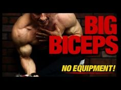 How to Get Big Biceps - IN THE HOME!! (Without Equipment!)