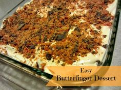 Easy Butterfinger Dessert: Low calorie and delicious with super easy prep! Everyone loves this dessert!