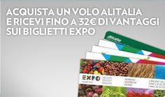 COMPRA UN VOLO ALITALIA E RICEVI 32 € DI VANTAGGI SUI BIGLIETTO EXPO
